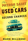 The Patron Saint of Used Cars and Second Chances by Mark Milhone
