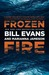 Frozen Fire by Bill H. Evans