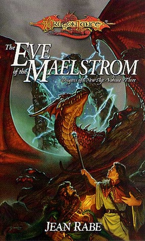 The Eve of the Maelstrom by Jean Rabe