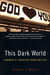 This Dark World: A Memoir of Salvation Found and Lost