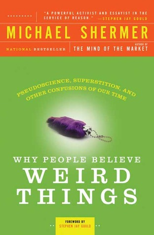 Why People Believe Weird Things by Michael Shermer