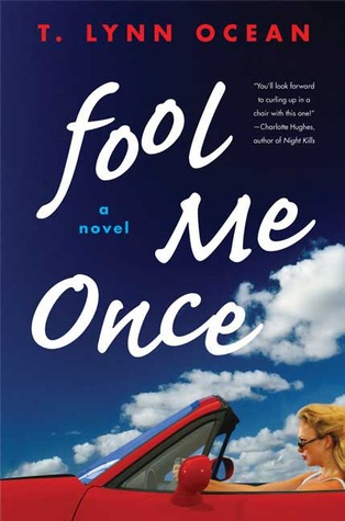Fool Me Once by T. Lynn Ocean