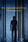 The Unincorporated Man by Dani Kollin