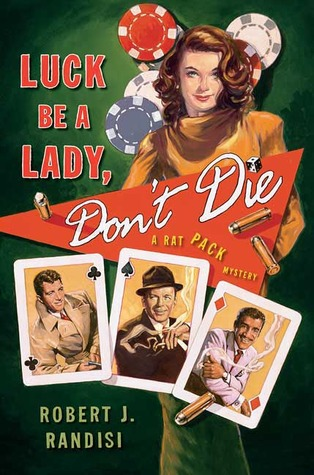 Luck Be a Lady, Don't Die by Robert J. Randisi
