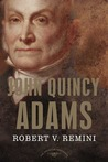 John Quincy Adams (The American Presidents, #6)
