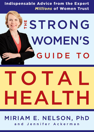 The Strong Women's Guide to Total Health