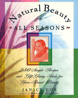 Natural Beauty for All Seasons by Janice Cox