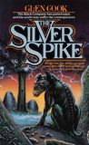 The Silver Spike (The Chronicle of the Black Company, #4)