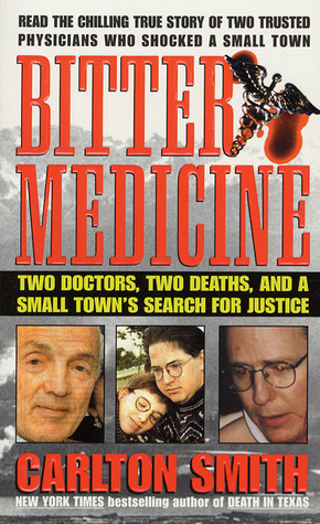 Bitter Medicine: Two Doctors, Two Deaths, And A Small Town's Search For Justice