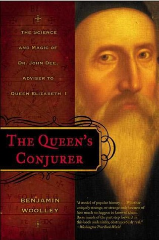 The Queen's Conjurer by Benjamin Woolley