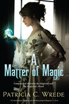 A Matter of Magic (Mairelon, #1-2)