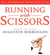 Running with Scissors: A Memoir
