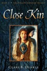 Close Kin (The Hollow Kingdom Trilogy, #2)