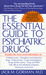 The Essential Guide to Psychiatric Drugs: Includes The Most Recent Information On: Antidepressants, Tranquilizers and Antianxiety Drugs, Antipsychotics, Drugs and Pregnancy, Drugs and the Elderly, Drugs and AIDS, Side-effects and Withdrawal Symptoms, a...