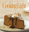 The All-New Complete Cooking Light Cookboook: The Ultimate Guide from America's #1 Food Magazine