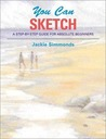You Can Sketch: A Step-By-Step Guide for Absolute Beginners