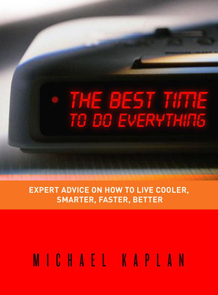 Best Time to Do Everything by Michael Kaplan
