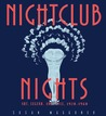 Nightclub Nights: Art, Legend, and Style 1920-1960