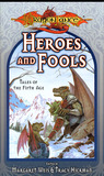 Heroes and Fools (Dragonlance Tales of the Fifth Age, #2)
