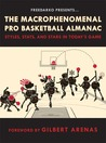 FreeDarko Presents: The Macrophenomenal Pro Basketball Almanac: Styles, Stats, and Stars in Today's Game