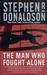 The Man Who Fought Alone (The Man Who, #4)