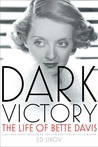 Dark Victory: The Life of Bette Davis
