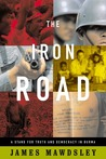The Iron Road: A Stand for Truth and Democracy in Burma