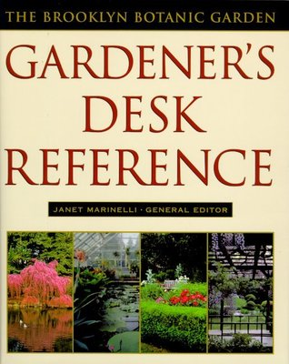 Brooklyn Botanic Garden Gardener's Desk Reference by Janet Marinelli