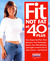 Fit Not Fat at 40-Plus: The...