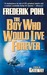 The Boy Who Would Live Forever: A Novel of Gateway (Heechee Saga, #6)