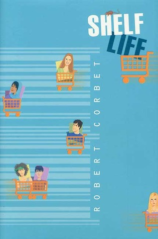 Shelf Life by Robert Corbet