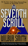 The Seventh Scroll by Wilbur A. Smith