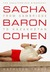 Sacha Baron Cohen: The Unauthorized Biography: From Cambridge to Kazakhstan