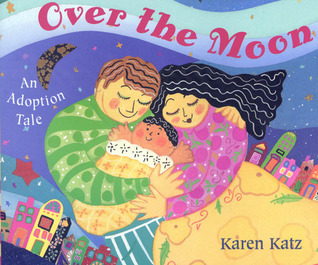 Over the Moon: An Adoption Tale