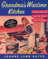 Grandma's Wartime Kitchen by Joanne Lamb Hayes