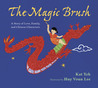 The Magic Brush: A Story of Love, Family, and Chinese Characters