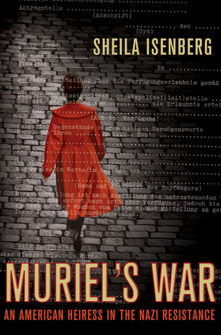 Muriel's War: An American Heiress in the Nazi Resistance