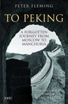 To Peking: A Forgotten Journey from Moscow to Manchuria