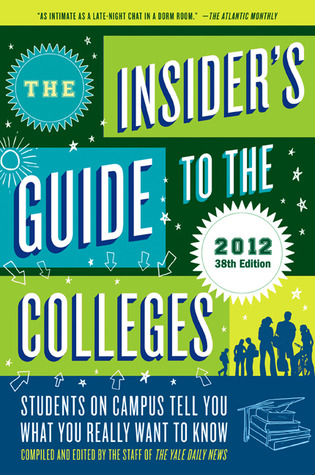 The Insider's Guide to the Colleges, 2012 by Yale Daily News Staff