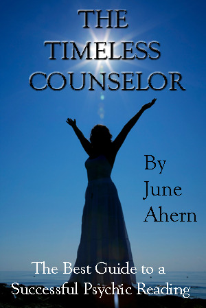 The Timeless Counselor/A Complete Consumer's Guide to a Psych... by June Ahern