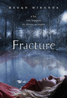 Fracture by Megan Miranda