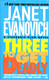 Three to Get Deadly (Stephanie Plum, #3)