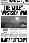 The Valley-Westside War (Crosstime Traffic, #6)