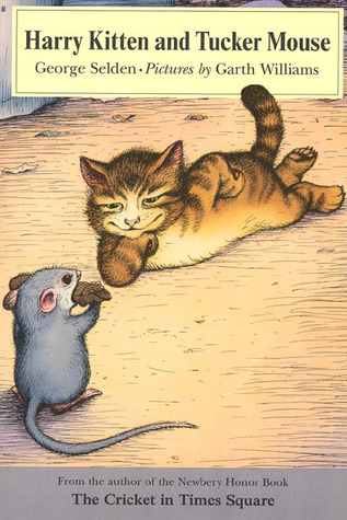 Harry Kitten and Tucker Mouse by George Selden