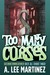 Too Many Curses by A. Lee Martinez