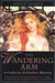 The Wandering Arm (Catherin...