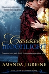Caressed by Moonlight by Amanda J. Greene