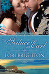 To Seduce an Earl (Seduction, #1)