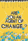 Are You An Agent Of Change?