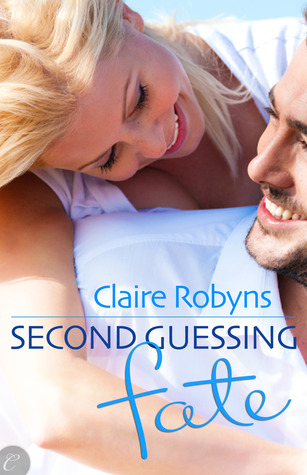 Second-Guessing Fate by Claire Robyns